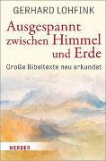 Cover-Bild zu Ausgespannt zwischen Himmel und Erde von Lohfink, Gerhard