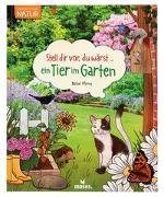 Cover-Bild zu Oftring, Bärbel: Stell dir vor, du wärst...ein Tier im Garten