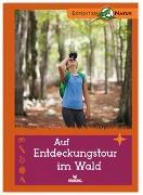 Cover-Bild zu Oftring, Bärbel: Auf Entdeckungstour im Wald