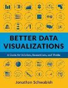 Cover-Bild zu Better Data Visualizations von Schwabish, Jonathan
