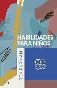 Cover-Bild zu Furman, Ben: Habilidades para niños (eBook)