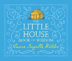 Cover-Bild zu Wilder, Laura Ingalls: Little House Book of Wisdom (eBook)