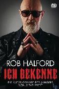 Cover-Bild zu Halford, Rob: Ich bekenne