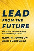 Cover-Bild zu Lead from the Future (eBook) von Johnson, Mark W.