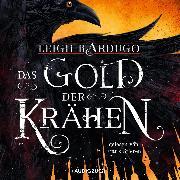 Cover-Bild zu Bardugo, Leigh: Das Gold der Krähen (Audio Download)