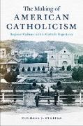 Cover-Bild zu eBook The Making of American Catholicism