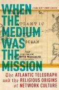 Cover-Bild zu eBook When the Medium was the Mission