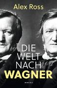 Cover-Bild zu Die Welt nach Wagner von Ross, Alex