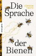 Cover-Bild zu Die Sprache der Bienen von Tautz, Jürgen