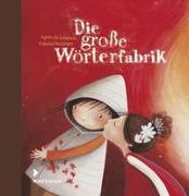 Cover-Bild zu Lestrade, Agnès de: Die große Wörterfabrik