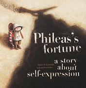 Cover-Bild zu De Lestrade, Agnès: Phileas's Fortune: A Story about Self-Expression