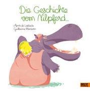 Cover-Bild zu Lestrade, Agnès de: Die Geschichte vom Nilpferd