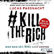Cover-Bild zu Fassnacht, Lucas: #KillTheRich - Wer Neid sät, wird Hass ernten (Audio Download)