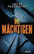 Cover-Bild zu Fassnacht, Lucas: Die Mächtigen (eBook)