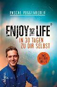Cover-Bild zu Voggenhuber, Pascal: Enjoy this Life - In 30 Tagen zu dir selbst (eBook)