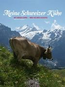 Cover-Bild zu Meine Schweizer Kühe. My Swiss cows. Mes vaches suisses von Studer, Andreas C