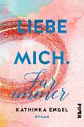 Cover-Bild zu Engel, Kathinka: Liebe mich. Für immer