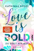 Cover-Bild zu Engel, Kathinka: Love Is Bold - Du gibst mir Mut