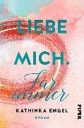 Cover-Bild zu Engel, Kathinka: Liebe mich. Für immer (eBook)
