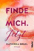 Cover-Bild zu Engel, Kathinka: Finde mich. Jetzt
