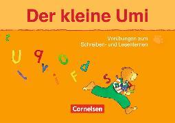 Cover-Bild zu Die Umi-Fibel. Der kleine Umi. Vorübungen zum Schreiben- und Lesenlernen von Metze, Wilfried