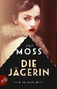 Cover-Bild zu Moss, Tara: Die Jägerin (eBook)
