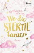 Cover-Bild zu Wo die Sterne tanzen von Herzog, Katharina