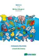 Cover-Bild zu BABADADA, italiano - British English, dizionario illustrato - visual dictionary von Babadada GmbH