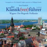 Cover-Bild zu Der Klassik(ver)führer, Sonderband Wagner: Der fliegende Holländer von Friedrich, Sven