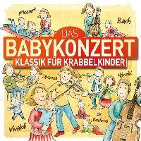 Cover-Bild zu Das Babykonzert - Klassik für Krabbelkinder