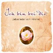 Cover-Bild zu Ich bin bei dir. Liebeslieder vom Himmel von Kopfermann, Arne (Prod.)