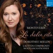 Cover-Bild zu La dolce vita (Monteverdi) von Lautten Compagney