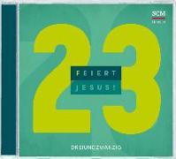 Cover-Bild zu Feiert Jesus! 23 von Frey, Albert (Prod.)
