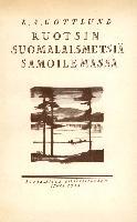 Cover-Bild zu Ruotsin suomalaismetsiä samoilemassa von Gottlund, K. A.