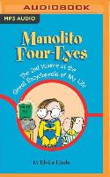 Cover-Bild zu Manolito Four-Eyes: The 2nd Volume of the Great Encyclopedia of My Life von Lindo, Elvira