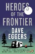 Cover-Bild zu Eggers, Dave: Heroes of the Frontier (eBook)