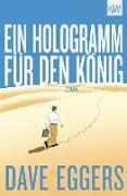 Cover-Bild zu Eggers, Dave: Ein Hologramm für den König (eBook)