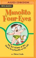 Cover-Bild zu Manolito Four-Eyes: The 3rd Volume of the Great Encyclopedia of My Life von Lindo, Elvira
