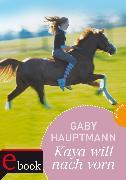 Cover-Bild zu Kaya - frei und stark 2: Kaya will nach vorn (eBook) von Hauptmann, Gaby