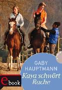 Cover-Bild zu Kaya - frei und stark 8: Kaya schwört Rache (eBook) von Hauptmann, Gaby