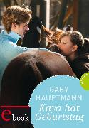 Cover-Bild zu Kaya - frei und stark 6: Kaya hat Geburtstag (eBook) von Hauptmann, Gaby