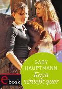 Cover-Bild zu Kaya - frei und stark 1: Kaya schießt quer (eBook) von Hauptmann, Gaby