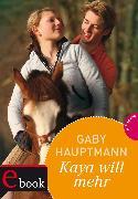 Cover-Bild zu Kaya - frei und stark 5: Kaya will mehr (eBook) von Hauptmann, Gaby