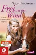 Cover-Bild zu Frei wie der Wind 3: Frei wie der Wind - Band 3: Kaya scheut kein Risiko (eBook) von Hauptmann, Gaby (Hrsg.)