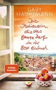 Cover-Bild zu Die Italienerin, die das ganze Dorf in ihr Bett einlud (eBook) von Hauptmann, Gaby