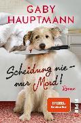 Cover-Bild zu Scheidung nie - nur Mord! (eBook) von Hauptmann, Gaby