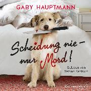 Cover-Bild zu Scheidung nie - nur Mord! (Audio Download) von Hauptmann, Gaby