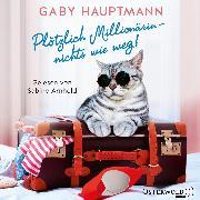 Cover-Bild zu Plötzlich Millionärin - nichts wie weg! (Audio Download) von Hauptmann, Gaby