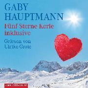 Cover-Bild zu Fünf-Sterne-Kerle inklusive (Audio Download) von Hauptmann, Gaby
