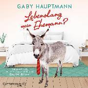 Cover-Bild zu Lebenslang mein Ehemann? (Audio Download) von Hauptmann, Gaby